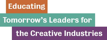 Educating Tomorrow's Leaders for the Creative Industries