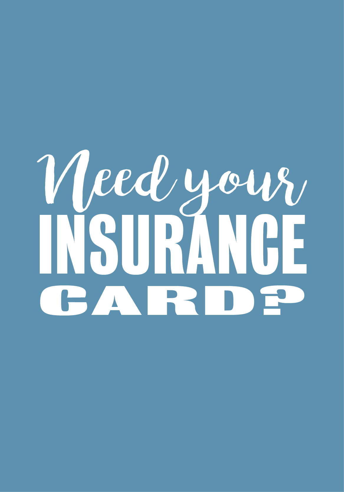 Need your insurance card before 9/15?